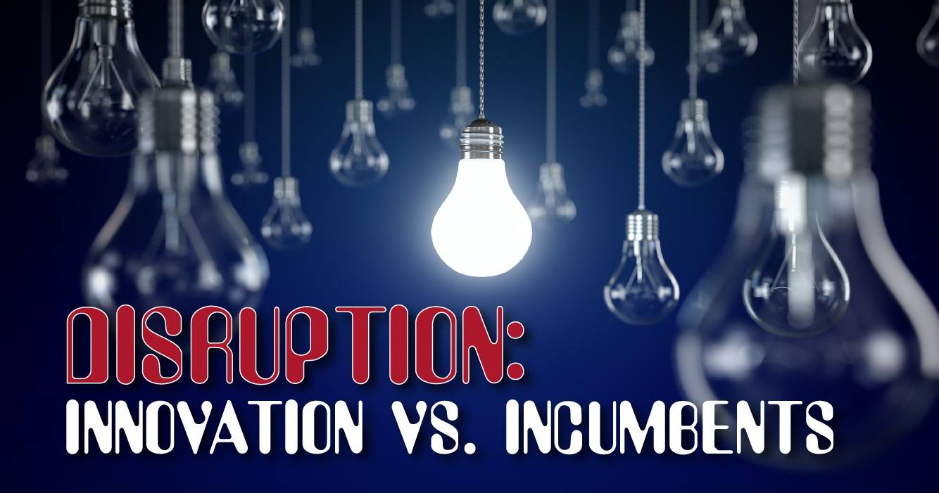 Disruption: Innovation vs. Incumbents