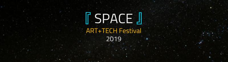 ART+TECH Festival 2019 『SPACE』