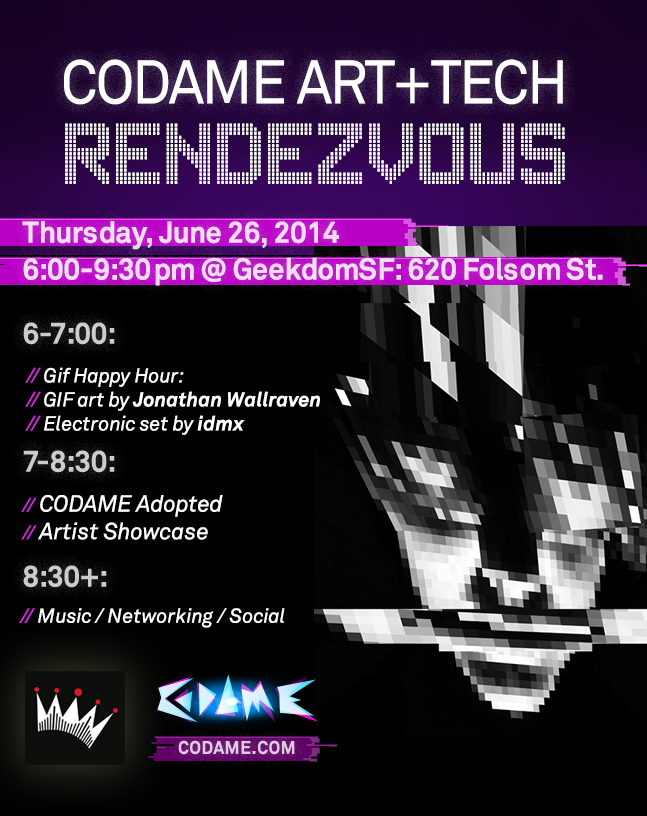 ART+TECH Rendezvous @GeekdomSF – June 26th